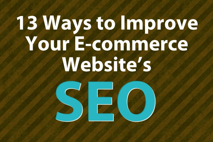 13 Ways to Improve Your E-commerce Website's SEO