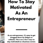 As an entrepreneur, it's easy to get dragged down by fatigue or setbacks. Here are a few ways to stay motivated as a business owner.